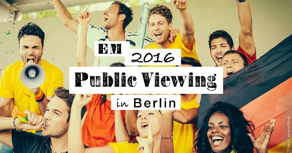 EM 2016 Public Viewing Locations in Berlin
