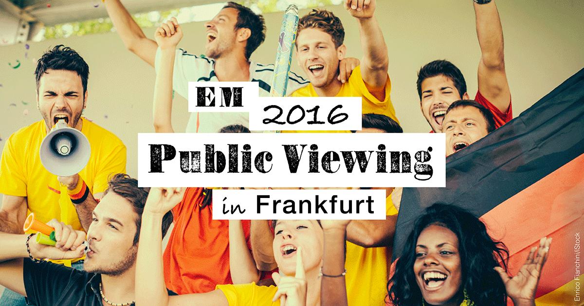 Fußball EM 2016 Public Viewing Frankfurt