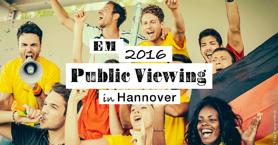 Em 2016 Public Viewing in Hannover