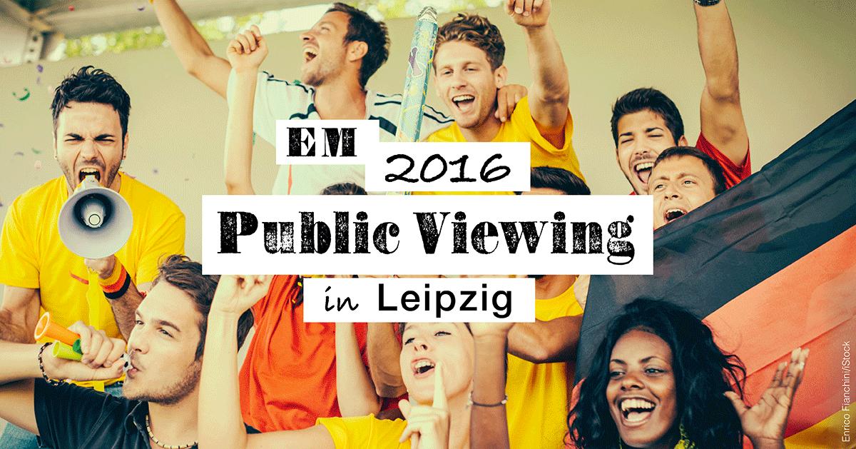 Fußball Europameisterschaft 2016 Leipzig